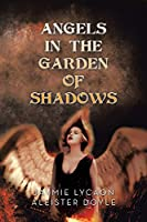 Angels in the Garden of Shadows