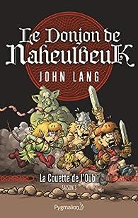 Le Donjon de Naheulbeuk, Roman 2 : Saison 3 - La Couette de l'Oubli par John Lang