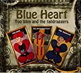 Blue Heart von Too Slim and the Taildraggers