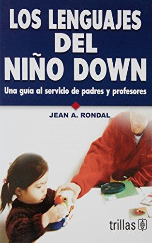 Los lenguajes del niño down / The Languages of the Child with Down Syndrome: Una guía al servicio