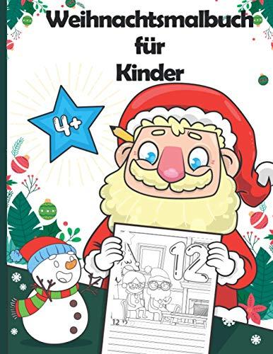 Weihnachtsmalbuch für Kinder: Weihnachten Vorschule Übungsheft, Buchstaben und Zahlen Schreiben Lernen mit Santa, Ideal als Geschenk für Jungen und Mädchen
