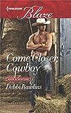 Come Closer, Cowboy (Made in Montana Book 13)