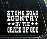 Stone Cold Country by The Grace of God (8' x 6') Die Cut Decal Sticker for Windows, Cars, Trucks, Laptops, Etc.