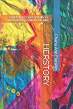 HERSTORY: Soul Food recipes and stories ... and how they came to the table !