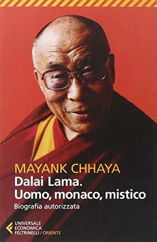 Dalai Lama. Uomo, monaco, mistico. Biografia autorizzata