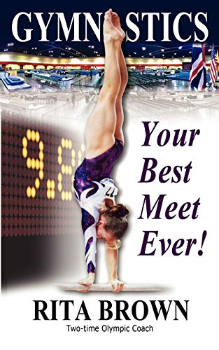 Compare Textbook Prices for Gymnastics: Your Best Meet Ever Illustrated Edition ISBN 9781938975004 by Brown, Rita