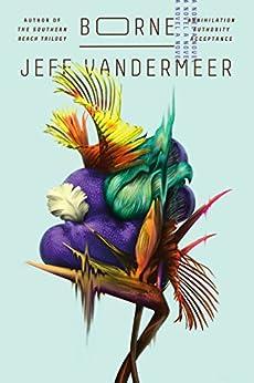 Borne: A Novel by [Jeff VanderMeer]