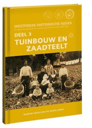 Tuinbouw en zaadteelt: de agrarische geschiedenis van Oostelijk West-Friesland 1880-1930