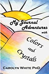 My Journal Adventures with Colors and Crystals (Chakra Mastery) Paperback
