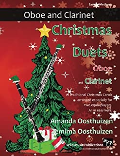 Christmas Duets for Oboe and Clarinet: 21 Traditional Christmas Carols arranged for equal oboe and clarinet in B flat players of intermediate standard
