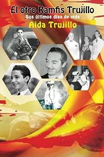 El Otro Ramfis Trujillo: Sus últimos días de vida (Spanish Edition)