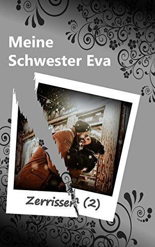 Meine Schwester Eva (12): Zerissen (2) (German Edition