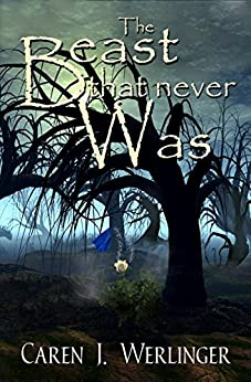 The Beast That Never Was by [Caren J. Werlinger]