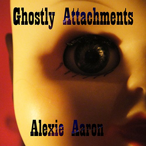 Ghostly Attachments audiobook cover art