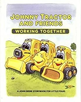 Hardcover Johnny Tractor and Friends Working Together: A John Deere Storybook Book