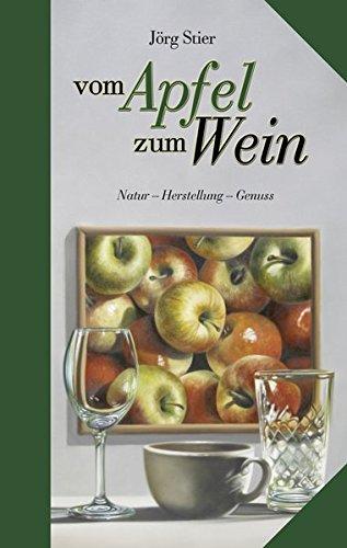 Vom Apfel zum Wein (Kulinarische Hessenreihe)