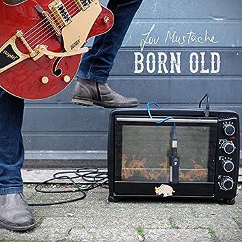 Born Old