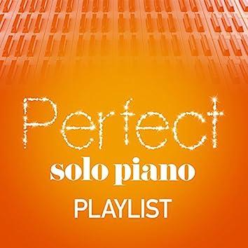 Perfect Solo Piano Playlist