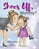 Shoes Off, Mommy? barefoot Apr, 2021