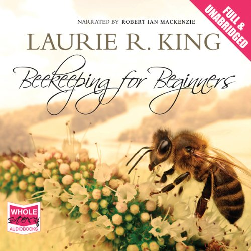 Beekeeping for Beginners                   By:                                                                                                                                 Laurie R. King                               Narrated by:                                                                                                                                 Robert Ian Mackenzie                      Length: 1 hr and 40 mins     3 ratings     Overall 4.3