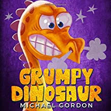 Grumpy Dinosaur: (Childrens books about Anger) (Emotions & Feelings)