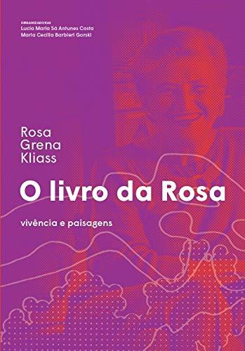 O livro da Rosa: Vivência e paisagens