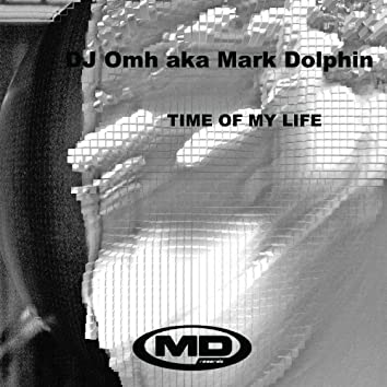 Time of My Life (DJ Omh Aka Mark Dolphin) - Single