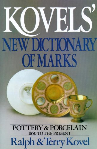 Compare Textbook Prices for Kovels' New Dictionary of Marks: Pottery and Porcelain, 1850 to the Present 1st Edition ISBN 9780517559147 by Kovel, Ralph,Kovel, Terry