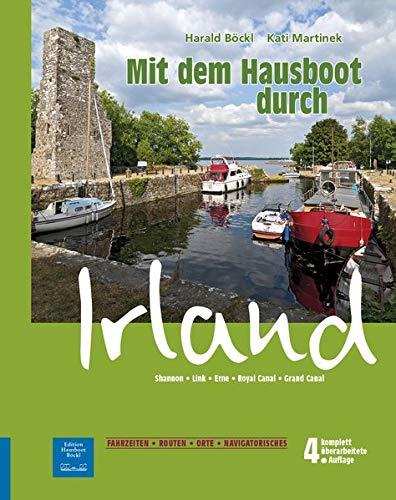 Mit dem Hausboot durch Irland: Shannon, Erne, Link, Grand Canal, Royal Canal. 4. überarbeitete Auflage mit ONLINE-UPDATE
