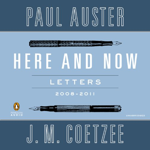 Here and Now Audiobook By Paul Auster,                                                                                        J. M. Coetzee cover art