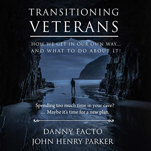 Transitioning Veterans Audiobook By John Henry Parker, Danny Facto cover art