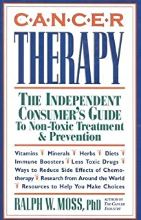 Cancer Therapy: The Independent Consumer's Guide to Non-Toxic Treatment by Moss, Ralph W. (1993) Paperback
