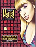 Pin-up Mania!: The Golden Age of Men's Magazines, 1950-67...