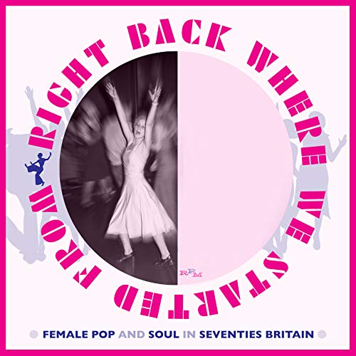 Right Back Where We Started From: Female Pop And Soul In Seventies Britain