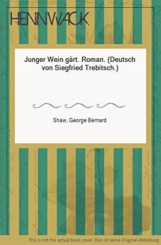 Junger Wein gärt. Roman. (Deutsch von Siegfried Trebitsch.)
