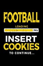 Football Loading 75% Insert Cookies To Continue: Football Notebook Journal