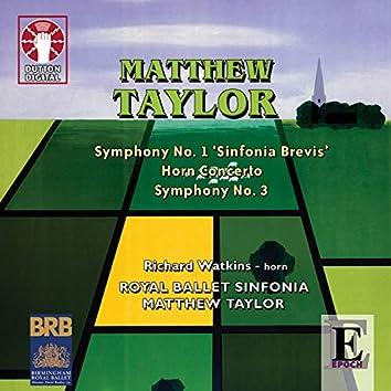 Matthew Taylor: Symphonies 1 & 3, Horn Concerto