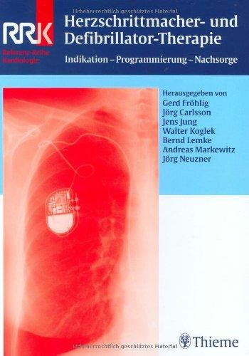 Herzschrittmacher- und Defibrillator-Therapie: Indikation - Programmierung - Nachsorge