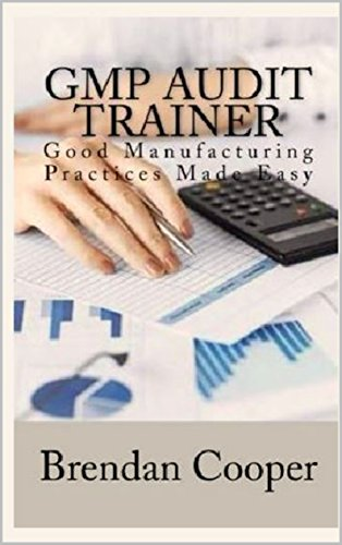 GMP Audit Trainer: Good Manufacturing Practices Made Easy