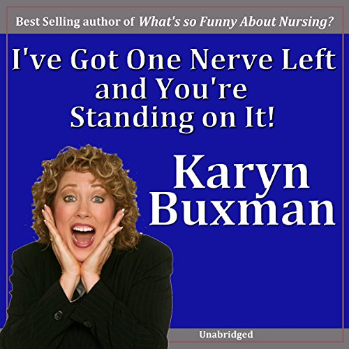 I've Got One Nerve Left and You're Standing On It audiobook cover art