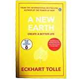 A New Earth: The life-changing follow up to The Power of Now. ?My No.1 guru will always be Eckhart Tolle? Chris Evans: Create a Better Life - Eckhart Tolle