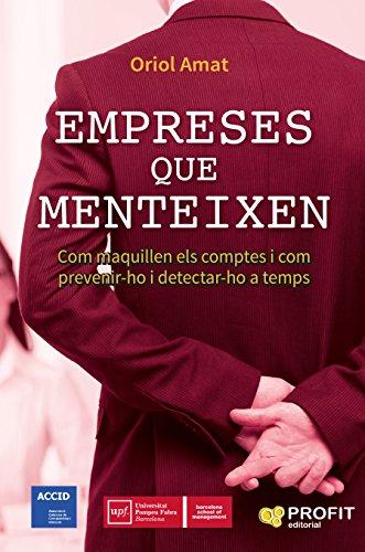 Empreses que menteixen: Com maquillen els comptes i com prevenir-ho i detectar-ho a temps (Catalan Edition)