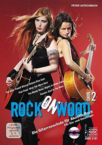 Rock on Wood. Band 2: Die Gitarrenschule für Akustik-Rock. Für Ein- und Umsteiger. Mit DVD-ROM