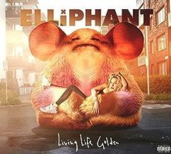 Living Life Golden by Elliphant (2016-05-04)