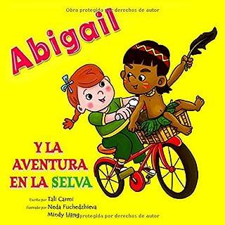 Abigail y la Aventura en la Selva (Abigail y la bicicleta mágica)