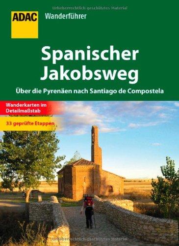 ADAC Wanderführer Spanischer Jakobsweg: Über die Pyrenäen nach Santiago de Compostela