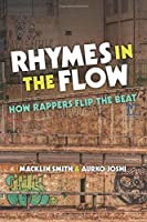 Rhymes in the Flow: How Rappers Flip the Beat