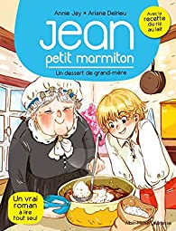 Jean, petit marmiton, tome 8 : Un dessert de grand-mère par Annie Jay