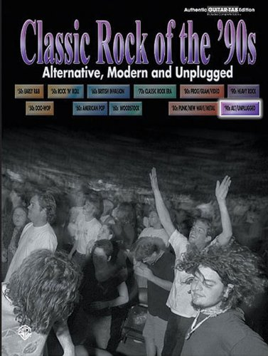 Classic Rock of the '90s -- Alternative, Modern and Unplugged: Authentic Guitar TAB (Classic Rock Series)
