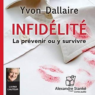 Page de couverture de Infidélité. La prévenir ou y survivre